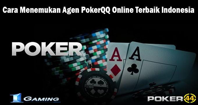 Cara Menemukan Agen PokerQQ Online Terbaik Indonesia