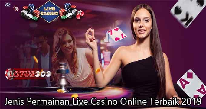 Jenis Permainan Live Casino Online Terbaik 2019