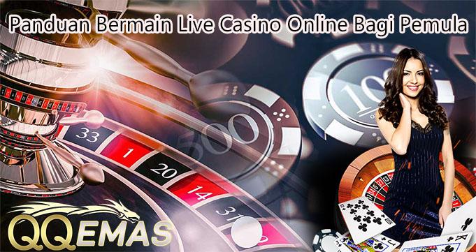 Panduan Bermain Live Casino Online Bagi Pemula