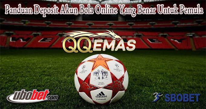 Panduan Deposit Akun Bola Online Yang Benar Untuk Pemula